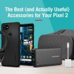 Best accessories for Google Pixel 2