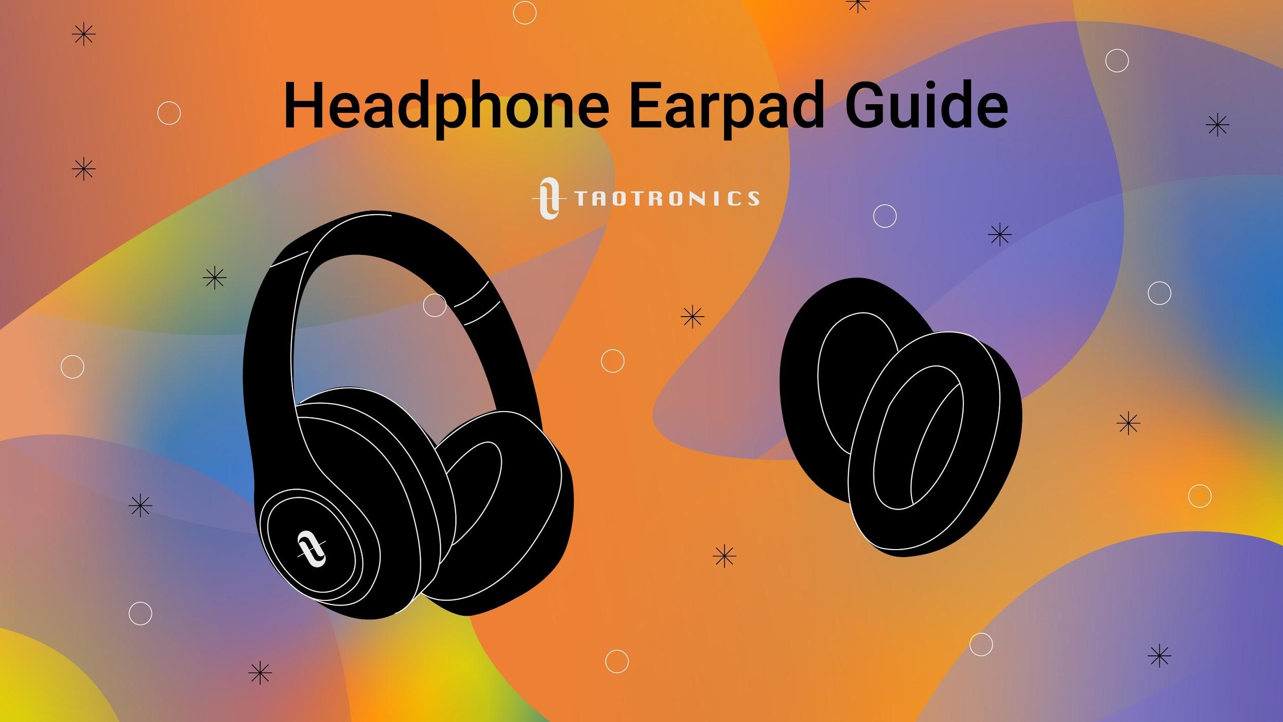 TaoTronics Blog - 20210326 Headphone Earpads Full Guide